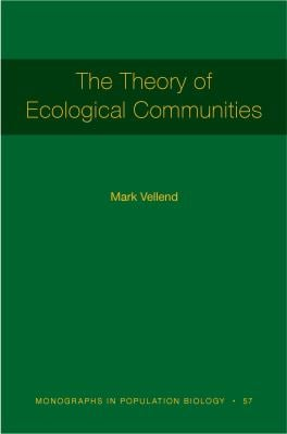 The Theory of Ecological Communities (MPB-57) (Monographs in Population Biology (57))
