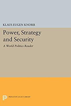 """Power, Strategy and Security: A """"World Politics"""" Reader (Center for International Studies, Princeton University)"""
