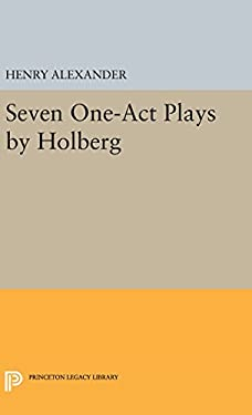 Seven One-Act Plays by Holberg (Princeton Legacy Library)