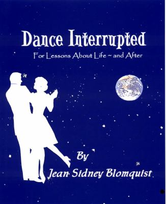 Dance Interrupted for Lessons about Life and After