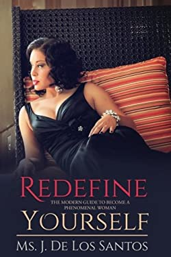 Redefine Yourself: The Modern Guide to Become a Phenomenal Woman
