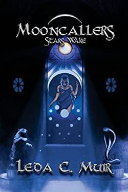 Mooncallers: Stars Wake (Volume 1)