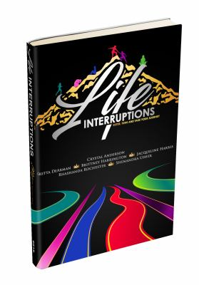 Life Interruptions: Sister, Turn and Take Your Journey (Volume 1)