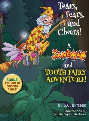 Tears, Fears, and Cheers! a Sandman and Tooth Fairy Adventure!