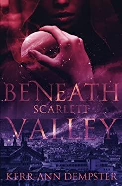 Beneath Scarlett Valley: Book 1 (Volume 1)