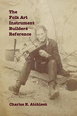 The Folk Art Instrument Builders Reference
