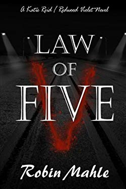 Law of Five: A Katie Reid/ Redwood Violet Novel (Volume 3)