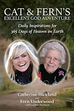 Cat & Fern's Excellent God Adventure: Daily Inspirations for 365 Days of Heaven on Earth