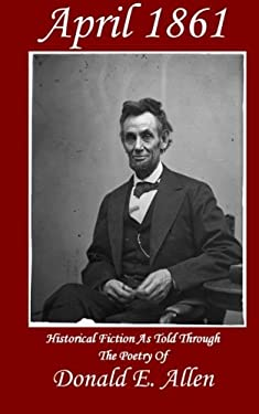April 1861: Historical Fiction as Told Through The Poetry Of
