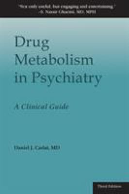 Drug Metabolism in Psychiatry: A Clinical Guide