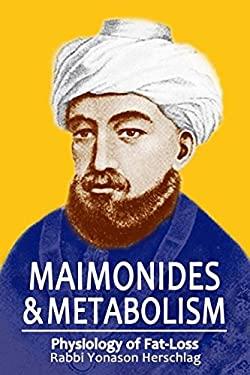 Maimonides & Metabolism: Unique Scientific Breakthroughs in Weight Loss