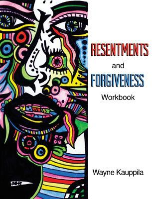 Resentments and Forgiveness Workbook
