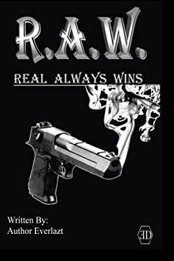 R.A.W. Real Always Wins: Urban Novel
