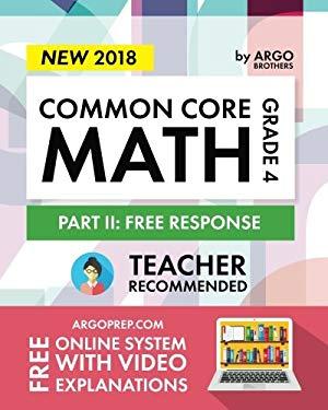 Common Core Math Workbook, Grade 4: Free Response, Daily Math Practice Grade 4