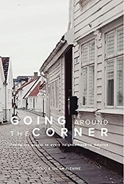 Going Around the Corner Bible Study: Taking the Gospel to Every Neighborhood in America