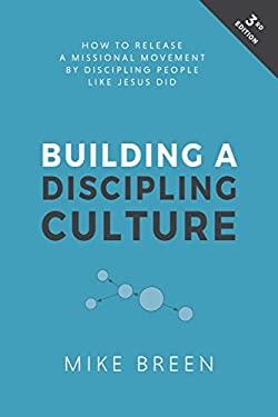 Building a Discipling Culture, 3rd Edition