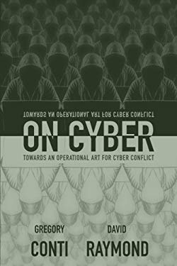 On Cyber: Towards an Operational Art for Cyber Conflict