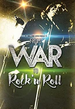 From war to Rock n Roll: from the guerrilla warfare in Cuba to the greatest Rock and Roll bands of the world