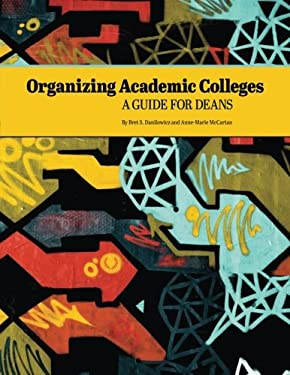 Organizing Academic Colleges: A Guide for Deans