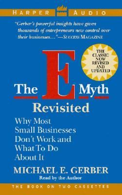 The E-Myth Revisited: The E-Myth Revisited 9780694515301