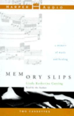 Memory Slips: A Memoir of Music and Healing (2 Cassettes) 9780694517961