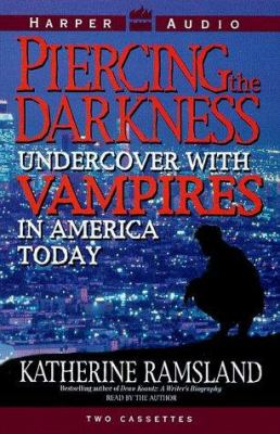 Piercing the Darkness: Undercover with Vampires in America Today 9780694520312