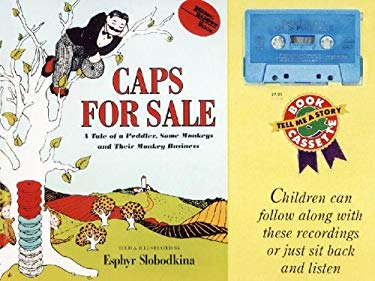 Caps for Sale Book and Tape: A Tale of a Peddler, Some Monkeys, and Their Monkey Business [With Book] 9780694700042