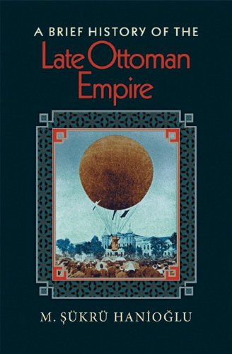 A Brief History of the Late Ottoman Empire 9780691146171