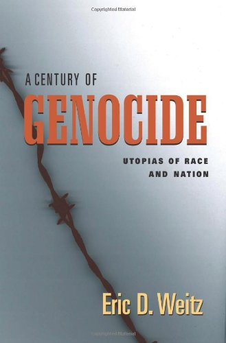 A Century of Genocide: Utopias of Race and Nation 9780691009131