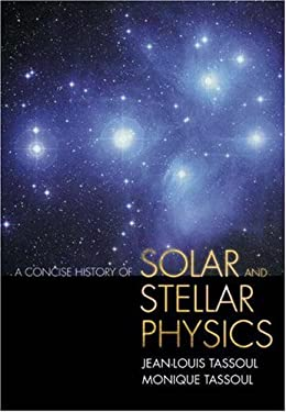 A Concise History of Solar and Stellar Physics 9780691117119