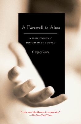 A Farewell to Alms: A Brief Economic History of the World 9780691121352