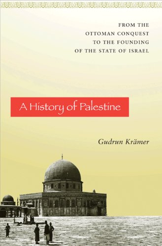A History of Palestine: From the Ottoman Conquest to the Founding of the State of Israel 9780691118970