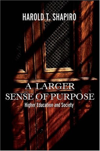 A Larger Sense of Purpose: Higher Education and Society 9780691123639