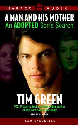 A Man and His Mother: One Man's Search for His Biological Mother and an Understanding of His Adoptive Mother 9780694518869