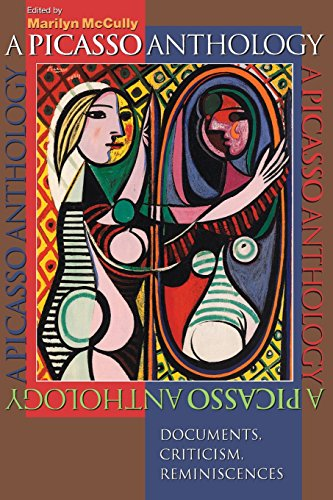 A Picasso Anthology: Documents, Criticism, Reminiscences - McCully, Marilyn