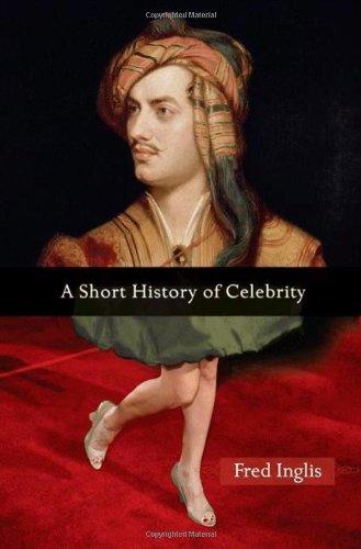 A Short History of Celebrity 9780691135625