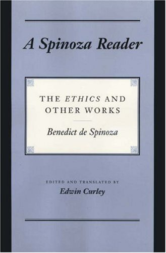 """A Spinoza Reader: The """"Ethics"""" and Other Works"""
