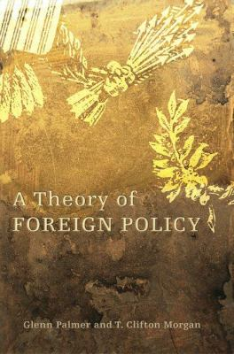 A Theory of Foreign Policy 9780691123592