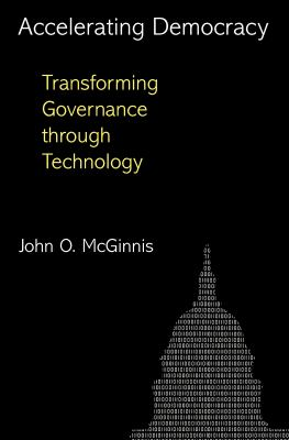Accelerating Democracy: Transforming Governance Through Technology 9780691151021