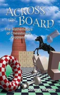 Across the Board: The Mathematics of Chessboard Problems 9780691130620