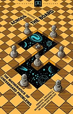 Across the Board: The Mathematics of Chessboard Problems 9780691115030