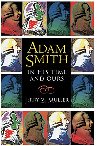 Adam Smith in His Time and Ours: Designing the Decent Society 9780691001616