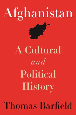 Afghanistan: A Cultural and Political History 9780691145686
