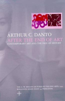 After the End of Art: Contemporary Art and the Pale of History 9780691002996