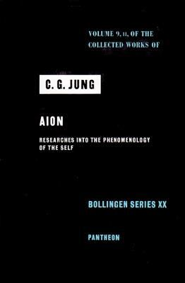 Collected Works of C.G. Jung, Volume 9 (Part 2): Aion: Researches Into the Phenomenology of the Self - 2nd Edition
