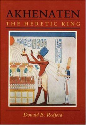 Akhenaten: The Heretic King 9780691002170