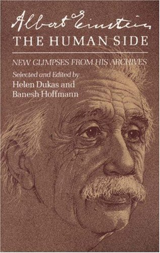 Albert Einstein, the Human Side: New Glimpses from His Archives 9780691023687