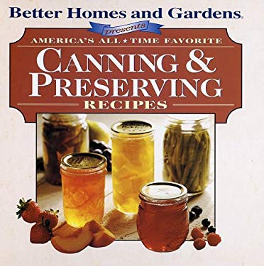 America's All-Time Favorite Canning & Preserving Recipes 9780696211508