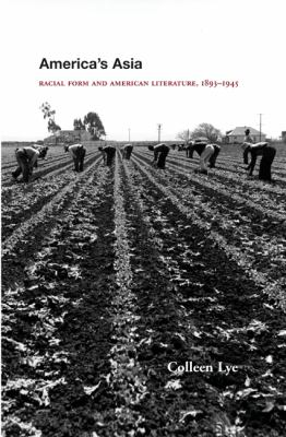 America's Asia: Racial Form and American Literature, 1893-1945 9780691114194