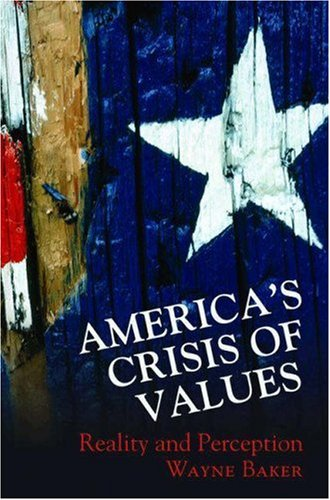 America's Crisis of Values: Reality and Perception 9780691127873